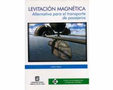 Levitación magnética, alternativa para el transporte de pasajeros