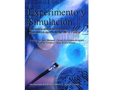 Experimento y Simulación. Opciones didácticas en la enseñanza-aprendizaje de la Física