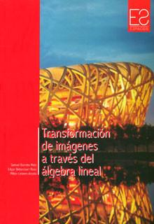 Transformación de imágenes a través del álgebra lineal