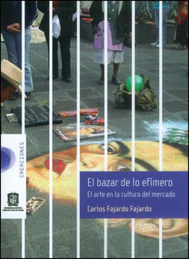 El bazar de lo efímero. El arte en la cultura del mercado (Incluye CD)
