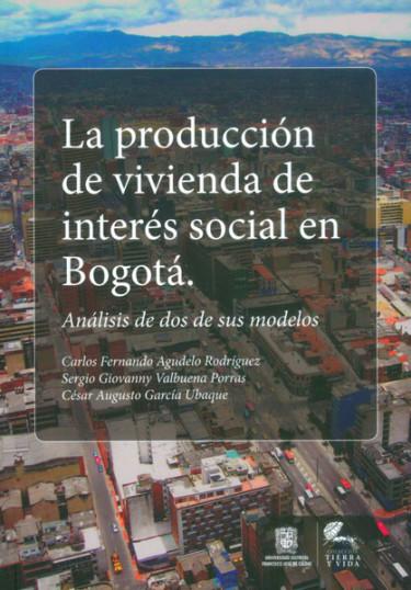 La producción de vivienda de interés social en Bogotá. Análisis de dos de sus modelos