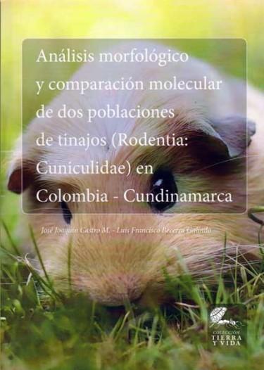 Análisis morfológico y comparación molecular de dos poblaciones de tinajos (Rodentina: Cuniculidae) en Colombia-Cundinamarca