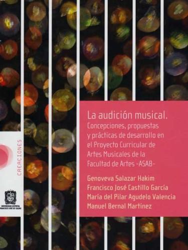 La audición musical. Concepciones, propuestas y prácticas de desarrollo en el Proyecto Curricular de Artes Musicales de la Facultad de Artes.