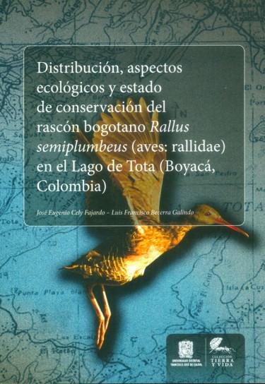Distribución, aspectos ecológicos y estado de conservación de rascón bogotano
