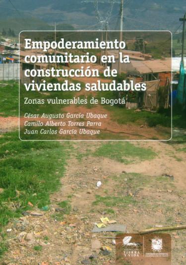 Empoderamiento comunitario en la construcción de viviendas saludables: Zonas vulnerables de Bogotá
