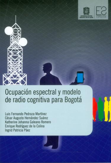 Ocupación espectral y modelo de radio cognitiva para Bogotá