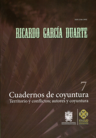Cuaderno de coyuntura 7. Territorio y conflictos; autores y coyuntura
