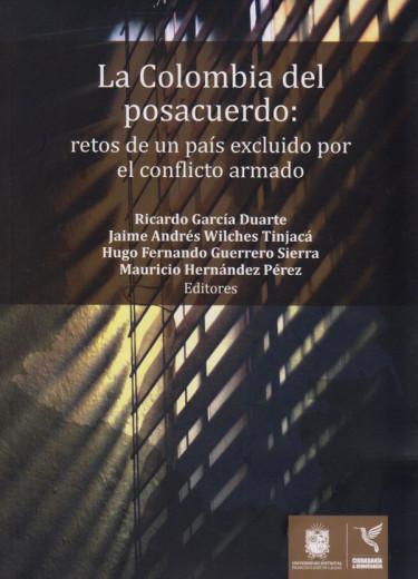La Colombia del Posacuerdo: retos de un país excluido por el  conflicto armado