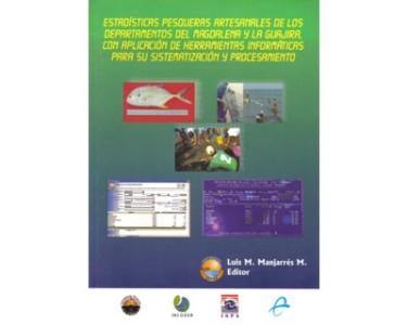Estadísticas pesqueras artesanales de los departamentos del Magdalena y la Guajira, con aplicación de herramientas informáticas para su sistematización y procesamiento