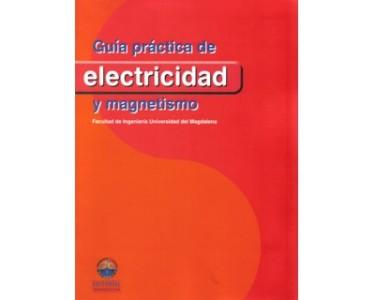 Guía práctica de electricidad y magnetismo