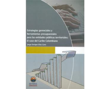 Estrategias gerenciales y herramientas presupuestales para las entidades públicas territoriales: el caso del Caribe colombiano
