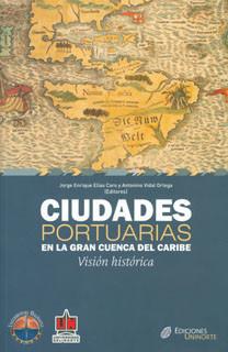 Ciudades portuarias en la gran cuenca del Caribe. Visión histórica