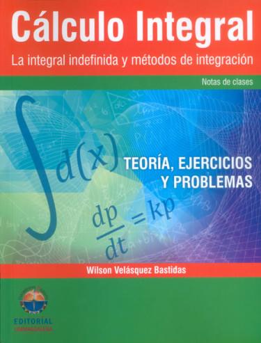 Cálculo integral. La integral indefinida y métodos de integración