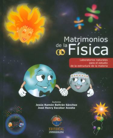 Matrimonios de la física. Laboratorios naturales para el estudio de la estructura de la materia