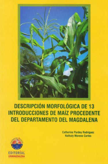 Descripción morfológica de 13 introducciones de maiz procedente del departamento del Magdalena