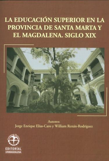 La educación superior en la provincia de Santa Marta y el Magdalena. Siglo XIX