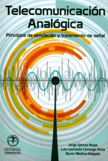 Telecomunicación analógica. Principios de simulación y tratamiento de señal
