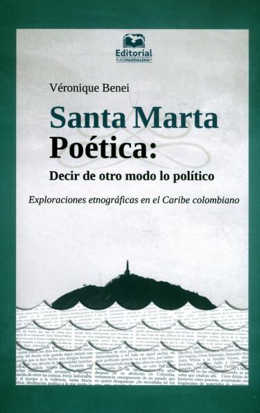 Santa Marta Poética: Decir de otro modo lo político. Exploraciones etnográficas en el Caribe colombiano