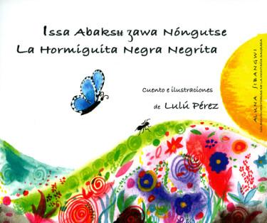 Issa Abaksh Zawa Nóngutse. La hormiguita negra negrita (Incluye CD)