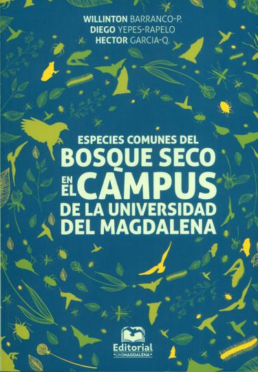 Especies comunes del bosque seco en el cámpus de la universidad del Magdalena