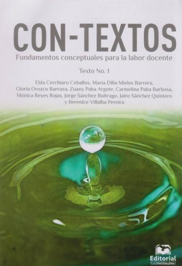 Con-textos. Fundamentos Conceptuales para la Labor Docente. Texto No.1
