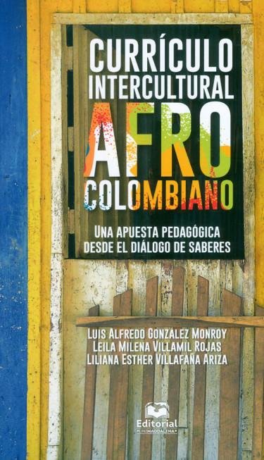Currículo intercultural Afro colombiano. Una apuesta pedagógica desde el diálogo de saberes