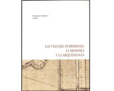 Las vías del patrimonio, la memoria y la arqueología