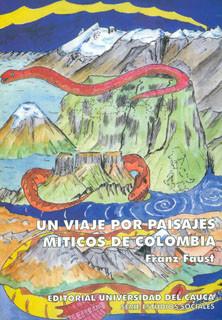 Un viaje por paisajes míticos de Colombia