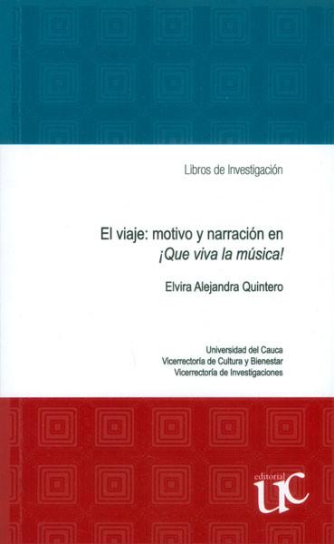 El viaje: motivo y narración en ¡Que viva la música!