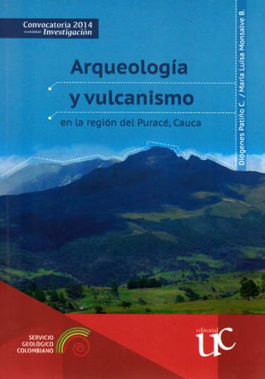 Arqueología y vulcanismo en la región del Puracé, Cauca