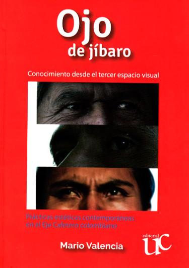 Ojo de jíbaro: Conocimiento desde el tercer espacio visual
