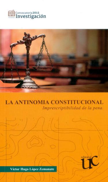 La antinomia constitucional: imprescriptibilidad de la pena