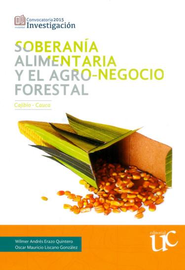 Soberanía alimentaría y el agro-negocio forestal. Cajibío-Cauca