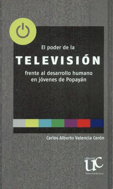 El poder de la Televisión frente al desarrollo humano en jóvenes de Popayán.