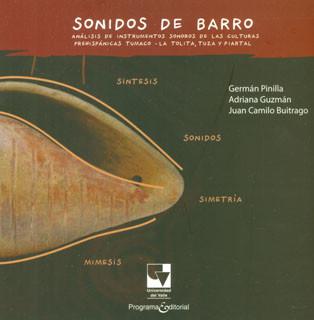 Sonidos de barro. Análisis de instrumentos sonoros de las culturas prehispánicas. Tumaco - La Tolita, Tuza y Piartal