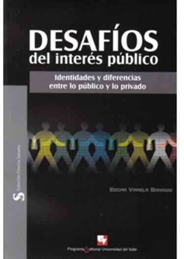 Desafíos del interés público. Identidades y diferencias entre lo público y lo privado