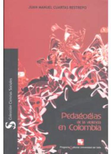 Pedagogías de la violencia en Colombia