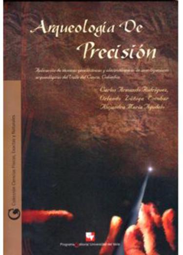Arqueología de precisión. Aplicación de técnicas geoeléctricas y electrotérmicas en investigaciones arqueológicas del Valle del Cauca, Colombia