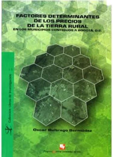Factores determinantes de los precios de la tierra rural en los municipios contiguos a Bogotá D.C.