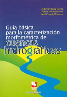Guía básica para la caracterización morfométrica de cuencas hidrográficas