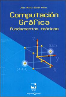 Computación gráfica: fundamentos teóricos