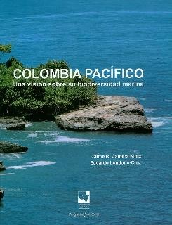 Colombia Pacífico, una visión sobre su biodiversidad marina