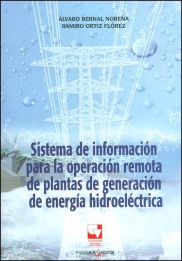 Sistema de información para la operación remota de plantas de generación de energía hidroeléctrica