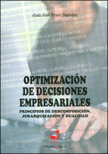 Optimización de decisiones empresariales. Principios de descomposición, jerarquización y dualidad