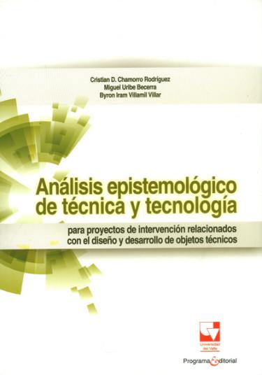 Análisis epistemológico de técnica y tecnología para proyectos de intervención relacionados con el diseño y desarrollo de objetos técnicos