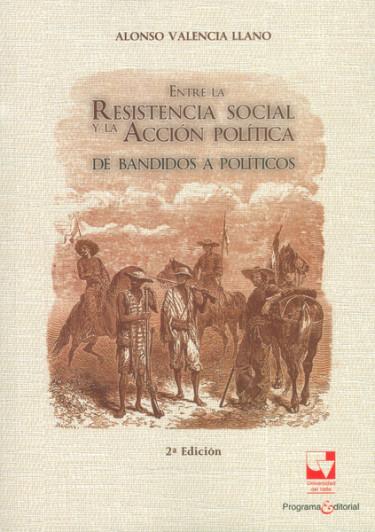 Entre la resistencia social y la acción política de bandidos a políticos