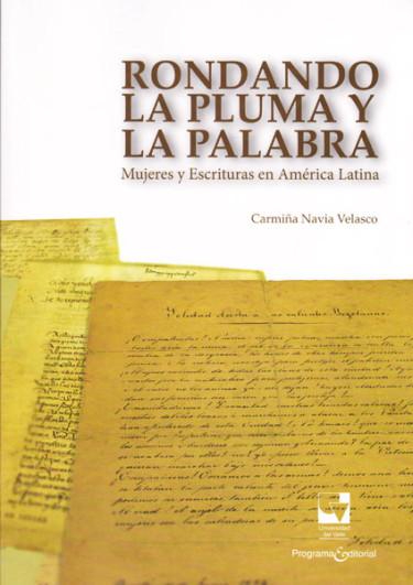 Rondando la pluma y la palabra. Mujeres y escrituras en América Latina