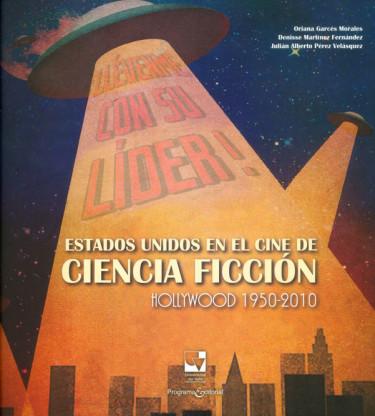 Estados Unidos en el cine de ciencia ficción Hollywood 1950-2010