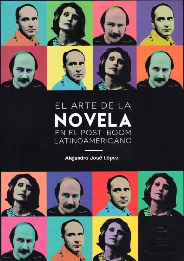 El arte de la novela en el post-boom latinoamericano (Segunda edición)