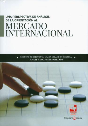 Una perspectiva de análisis de la orientación al mercado internacional